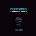 DJ Happy Vibes - The early years 1991 - 2002